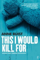 This I would Kill For. By Anne Buist.