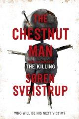 The Chestnut Man by Soren Sveistrup.