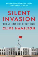 <i>Silent Invasion: China's Influence in Australia</i> by Clive Hamilton.