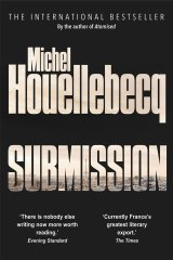 <i>Submission</i> by Michel Houellebecq.