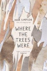 <i>Where the Trees Were</i>, by Inga Simpson.