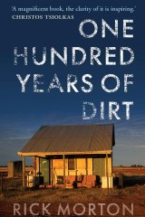 One Hundred Years of Dirt by Rick Morton.
