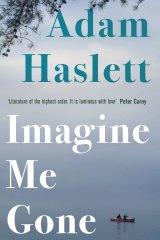 Imagine Me Gone, by Adam Haslett.