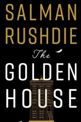 The Golden House, by Salman Rushdie.