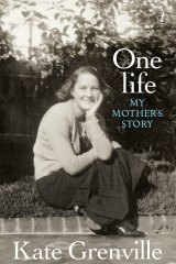 <i>One Life</i> by Kate Grenville.