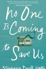 No One is Coming to Save Us. By Stephanie Powell Watts.
