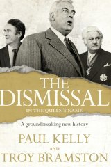 <i>The Dismissal</i>, by Paul Kelly and Troy Bramston.