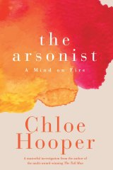 The Arsonist. By Chloe Hooper.