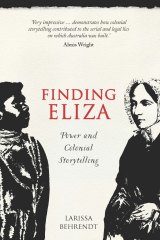 Larissa Behrendt explores a collision of cultures in Finding Eliza.