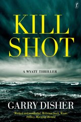 Kill Shot, by Garry Disher.
