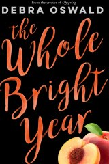 The Whole Bright Year. By Debra Oswald.