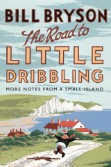 <i>The Road to Little Dribbling</i> is grumpier than Bill Bryson's first British travel book.