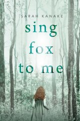 <i>Sing Fox to Me</i>, by Sarah Kanake, revisits one of Australia's oldest stories, that of a child lost in the bush.