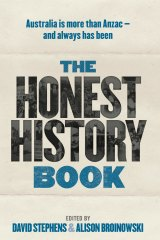 <i>The Honest History Book<i/>, edited by David Stephens & Alison Broinowski.