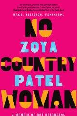 No Country Woman: A memoir of not belonging, by Zoya Patel. Hachette, $32.99.