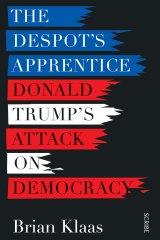 <i>The Despot's Apprentice</i>, by Brian Klaas.