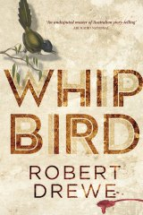Whipbird by Robert Drewe.