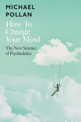 How to Change your Mind by Michael Pollan.