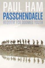 <i>Passchendaele</i>, by Paul Ham.