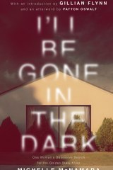 <i>I'll be Gone in the Dark</i>,  by Michelle McNamara.