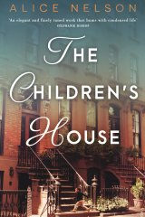 <I>The Children's House</I>. By Alice Nelson.