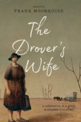 The Drover's Wife edited by Frank Moorhouse.