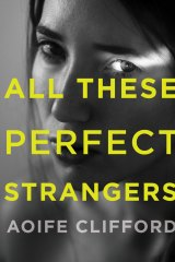 All These perfect Strangers, by Aoife Clifford