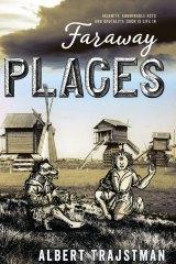 Faraway Places. By Albert Trajstman.