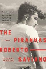 The Piranhas. By Roberto Saviano.