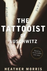 <i>The Tattooist of Auschwitz</i>, by Heather Morris.