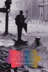 A Season on Earth by Gerald Murnane.