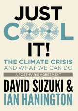 Just Cool it! The Climate Crisis And What We Can Do, by David Suzuki and Ian Hannington (New South), RRP $27.99.