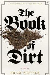 The Book of Dirt. By Bram Presser
