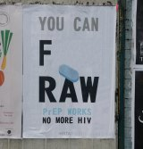 Controversial posters promoting anti HIV drug PrEP.