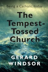 The Tempest-Tossed Church by Gerard Windsor.