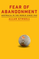 'Fear of Abandonment' by Allan Gyngell.