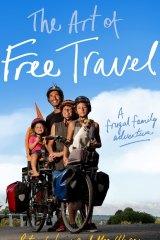 The Art of Free Travel, by Patrick Jones and Meg Ulman.