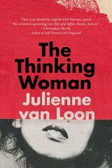 ​The Thinking Woman by ​Julienne van Loon.