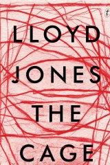 <i>The Cage</i>, by Lloyd Jones.