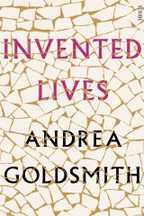 Invented Lives by Andrea Goldsmith.