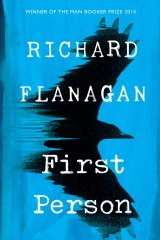 First Person, by Richard Flanagan.