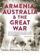 Armenia, Australia and the Great War by Vicken Babkenian & Peter Stanley.