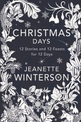 Christmas Days, by Jeanette Winterson.