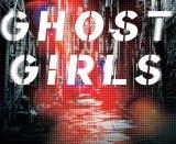 Ghost Girls, by Cath Ferla