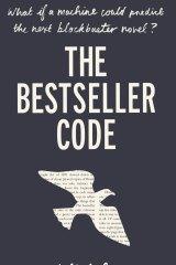 The Bestseller Code. By Jodie Archer & Matthew Jockers.