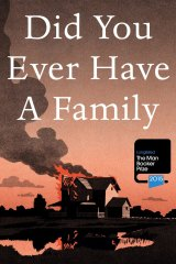 Did You Ever have a Family, by Bill Clegg.