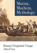 Mutiny, Mayhem, Mythology by Alan Frost.