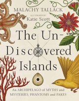 <i>The Un-Discovered Islands</i> Malachy Tallack.