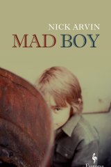 Mad Boy. By Nick Arvin.