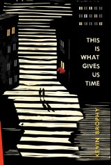 <i>This is What Gives Us Time</i> by Kevin Brophy.